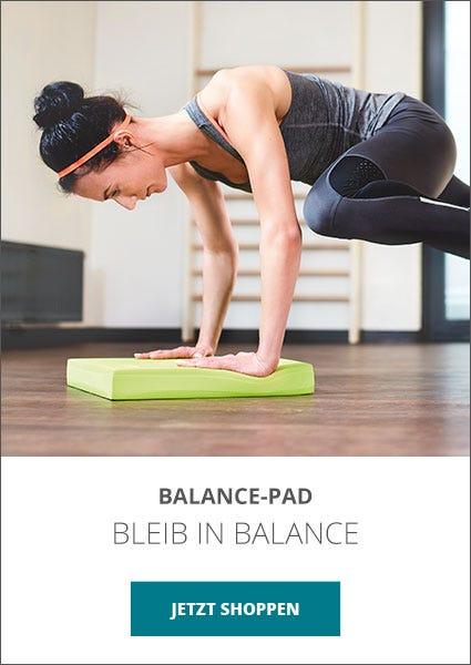 Bleib in Balance mit den Balanace-Pads